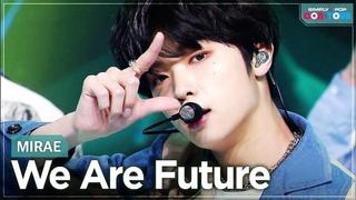 [Simply K-Pop CON-TOUR] MIRAE - We Are Future _