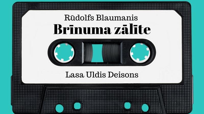 Rūdolfs Blaumanis Brīnuma zālīte Lasa Uldis Deisons
