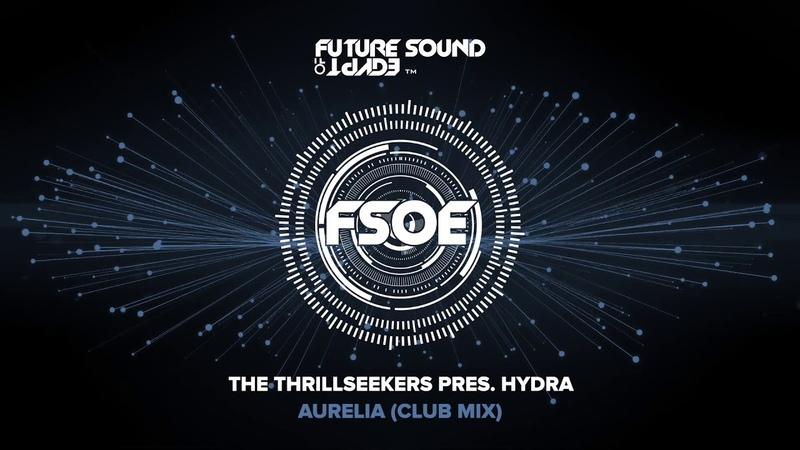The Thrillseekers pres Hydra Aurelia Club Mix