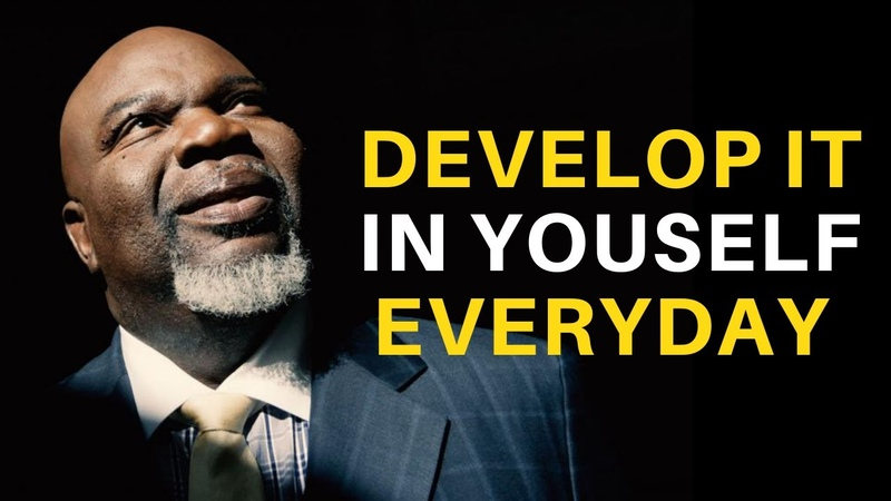 T. D. Jakes Develop it in yourself every day. Motivational Video