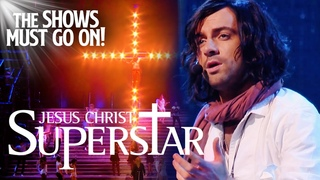 Jesus Christ Superstar - FULL STAGE SHOW | The Shows Must Go On - Stay Home #WithMe