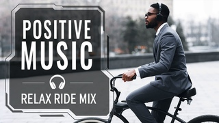 Chillout Music for Outdoor Activities — Happy Cycling Mix — Positive Energy
