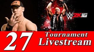Соревновательный стрим игры WWE 2K16 (Побеждают сильнейшие!) №27 [TOURNAMENT]