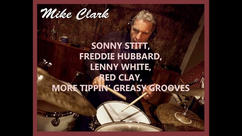 MIKE CLARK PT 4 SONNY STITT FREDDIE HUBBARD'S RED CLAY MEAN TIPPIN GROOVE S**T