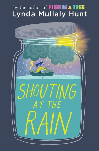 Shouting at the Rain Lynda Mullaly Hunt