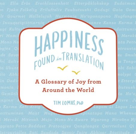 Happiness--Found in Translation - Tim Lomas