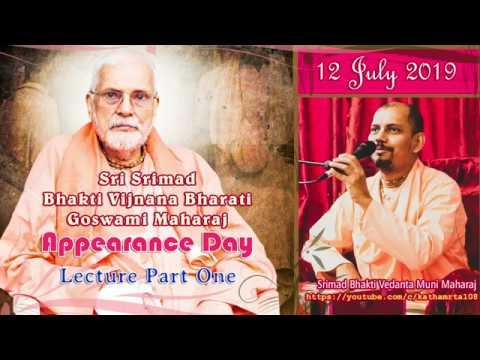 Sri Srimad Bhakti Vijnana Bharati Goswami Maharaj Appearance Day by Swami B V Muni Maharaj