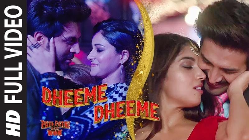 Full VideoDheeme Dheeme| Pati Patni Aur Woh|Kartik A, Bhumi P,Ananya P| Tony K, Neha K | Tanishk B