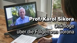 Die Menschen wollen zurück zur Normalität – Prof. Karol Sikora im Gespräch