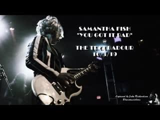 SAMANTHA FISH LIVE SOLD OUT  THE TROUBADOUR 10_3_19 YOU GOT IT BAD FANTASTIC
