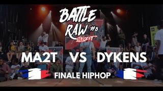 MA2T vs DYKENS - Final HipHop - BATTLE RAW CONCEPT #8 |