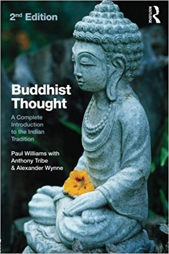 Buddhist Thought A Complete Introduction to the Indian Tradition, 2nd Edition
