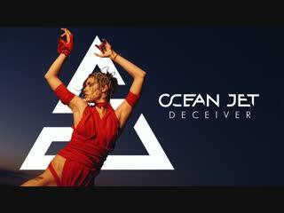 Ocean jet — deceiver (official music video)