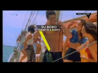 DJ Bobo - There Is A Party (VIVA LOS 90S)