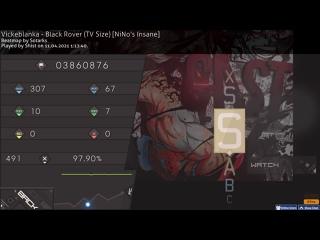 Shist's playing Vickeblanka - Black Rover (TV Size) [NiNo's Insane] | 97,90% | x491/491 | 98 pp