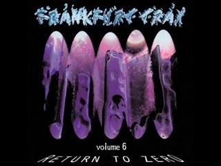 FRANKFURT TRAX 6 (VI) [FULL ALBUM 15301 MIN]  RETURN TO ZERO  HD HQ HIGH QUALITY 1995