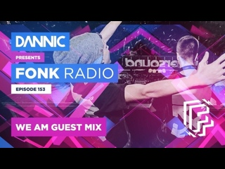 DANNIC - Fonk Radio 153 (with We AM Guest Mix)