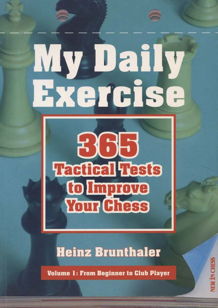 My Daily Exercise: 365 Tactical Tests to Improve ur Chess Pdf ZbtaBE00djE