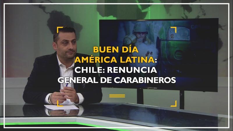 Buen día América Latina Chile renuncia general de Carabineros