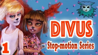 Divus: 1 stop-motion компиляция серии с дополнительной сцены (перекрасить ooak  монстер хай куклы) (На Английском)