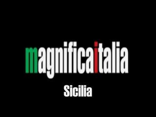 Magnifica Italia SICILIA  Passando nel cuore della Sicilia