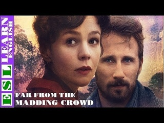 Learn English Through Story ★ Subtitles ✦ Far from the Madding Crowd ( advanced level )