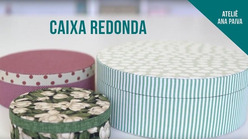 Caixa Redonda Cartonagem Ateliê Ana Paiva