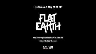 FLAT EARTH - TAVASTIA STREAM TEASER