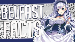 5 Facts About Belfast - Azur Lane