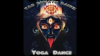 """"""" YOGA DANCE """"     TAO ECSTATIC DANCE  SESSION"""