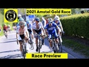 2021 Amstel Gold Race Race Preview 2021 Amstel Gold Race Dames Who will win