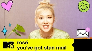ROSÉ Reads Some Lovely Messages From Fans | You've Got Stan Mail | MTV Music