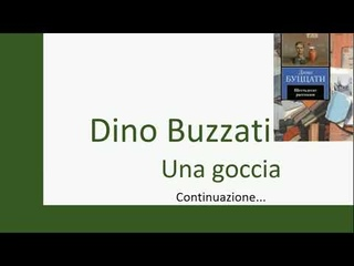 Изучаем итальянский язык посредством чтения. Dino Buzzati Una goccia (2) Continuazione...