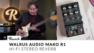 Walrus Audio Mako R1 Hi-Fi Stereo Reverb | Tone Report Demo