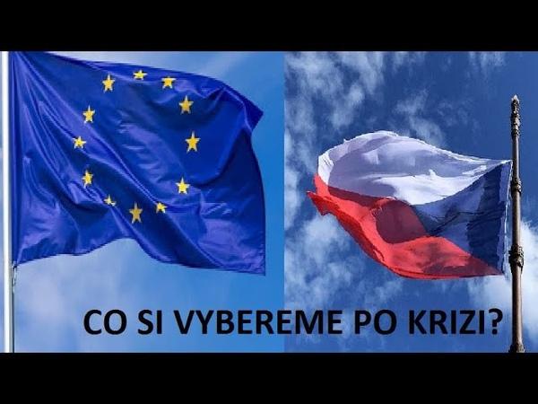 EU po krizi Necháme jí více moci nebo se přirozeně rozloží