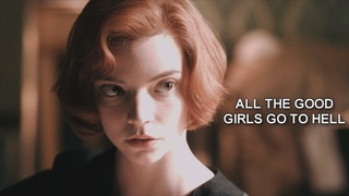 ● Beth Harmon | All The Good Girls Go To Hell | The Queen's Gambit